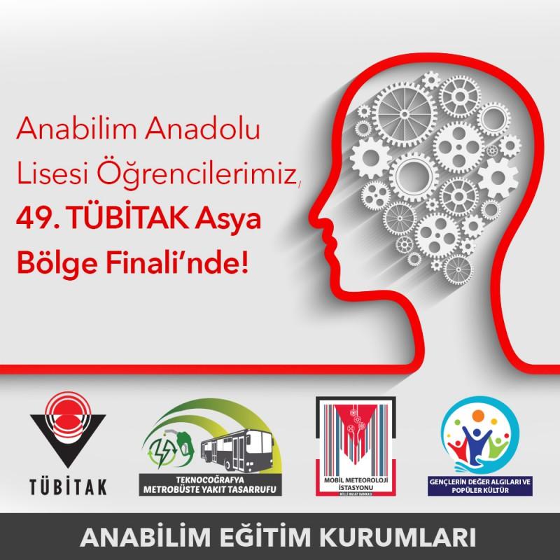 Anabilim Anadolu Lisesi Öğrencilerimiz, 49. TÜBİTAK Asya Bölge Finali'nde!